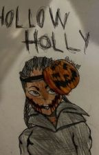"""Wanna carve a pumpkin?""(REWRITTEN hollow holly creepy pasta) by shine9080"