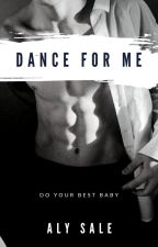 DANCE FOR ME (book 1) by LouLarryHazz