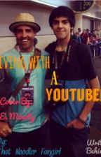 Living With A YouTuber, A Thinknoodles Fan Fic by Savannah_Strout