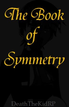 The Book Of Symmetry by DeathTheKidRP