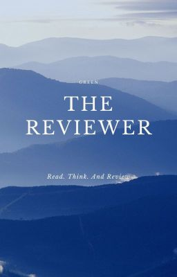Đọc truyện THE REVIEWER - Review dạo