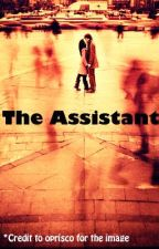 The Assistant by someone123