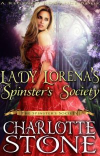 Regency Romance: Lady Lorena's Spinster's Society ( #1, The Spinster's Society) cover