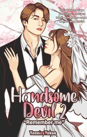 [M] Handsome Devil 2 : Remember Me✓ (Sudah Terbit) by YenniezYekoo