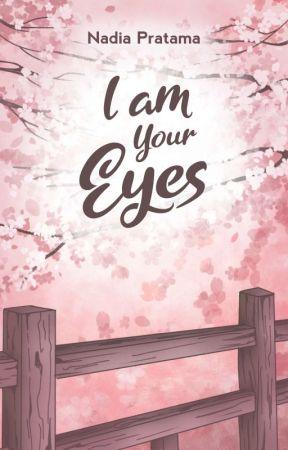 I am Your Eyes [SUDAH TERBIT] by Nadiapratama13