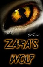 Zara's Wolf (Book 1 of the Zara's Wolf Trilogy) BWWM by Joflower