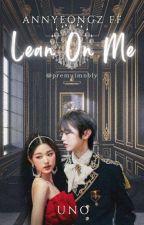 Lean On Me - Annyeongz  by elllnne