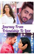 Journey From A Friendship To Love by magical_AditiRathore