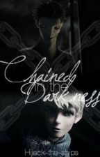Chained in the darkness by Hijack-the-ships