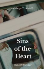 Sins of the Heart (student/teacher) by writingoffthewall