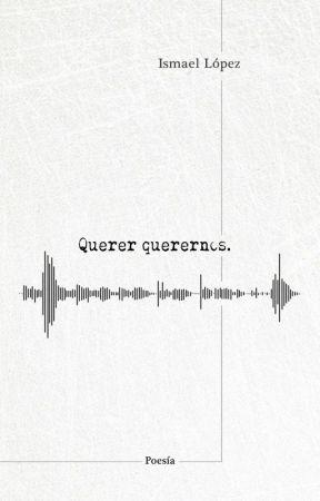Querer querernos. by Ismaellg90