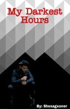 My Darkest Hours (The Weeknd fanfic)  by Shesagxoner