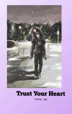 Trust Your Heart [Completed] by Daytoy_Nway