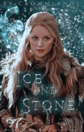 ICE AND STONE ─❅─ game of thrones by longsword