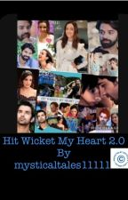 HIT WICKET MY HEART 2.0  **COMPLETE** by mysticaltales11111