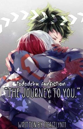 """""""The Journey To You."""" by 11Caitlyn11"""
