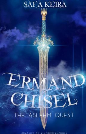 Ermand Chisel : The Aslehm quest  by safakeira25