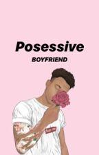 Posessive Boyfriend by fanisaindah