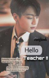 Hello Teacher !! Jungkook Fanfiction  by vntecious