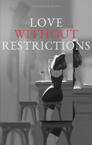 Love Without Restrictions