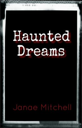 Haunted Dreams by JanaeMitchell