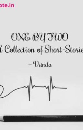 ONE BY TWO - A Collection of Short Stories by luvvrinda