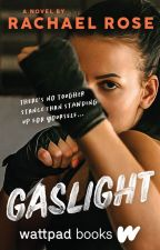 Gaslight BEING PUBLISHED MARCH 2022 by officialrachaelrose
