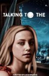 TALKING TO THE MOON ∣ bughead cover