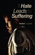 If Hate Leads to Suffering...   Obi Wan Kenobi by taintedandloved
