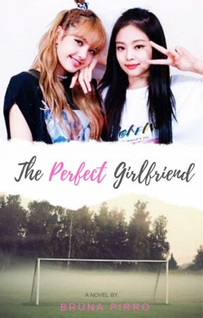 The Perfect Girlfriend by bpirro
