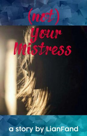 (Not) Your Mistress (EBOOK tersedia di Google Play Book) by LianFand