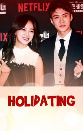 HOLIDATING ( SEHUN SEJEONG - COMPLETE) by ungungu