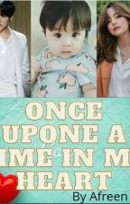 once upone a time in my heart(completed ) by AfreenKhan116