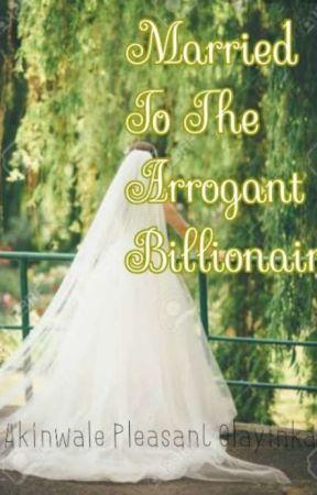 Married To Arrogant Billionaire(MTAB)✓ by pleasymatt