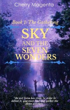 Sky and the Seven Wonders | Book One: The Gathering by peachiecherry