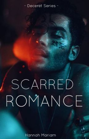 Deceret Series #3: Scarred Romance by hanmariam