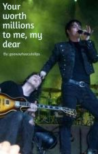 Your Worth Millions To Me, My Dear ~ Frerard MCR fanfiction by geewayhascutelips