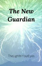 [✅] The New Guardian by TheLightInYourEyes