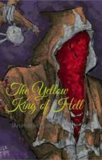 The Yellow King of Hell (A Hazbin Hotel AU story) by 0M3G4-009