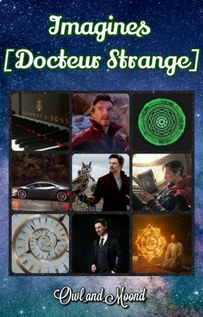ℑ𝔪𝔞𝔤𝔦𝔫𝔢𝔰 || Docteur Strange by Owl_and_Moon