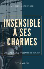 Insensible à ses charmes - SHORTFIC (AU) by Azul-Indigno