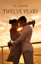 Twelve Years by Dellywrites