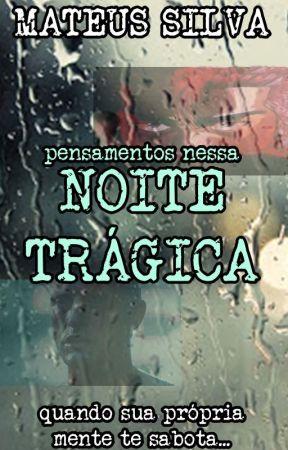 Noite Trágica by Mateus3254