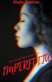 Imperfeita (Finalizada) cover
