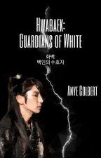 Hwabaek: Guardians of White |화백: 백인의 수호자| |On Hold| by fandomgirl2000