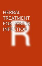 HERBAL TREATMENT FOR HERPES INFECTION by RoseSharon9