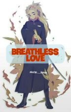 Breathless Love ( Rengoku Senjuro Fanfic) by sweetnic___blossom