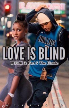 Love Is Blind (Book 3) by Keasiia