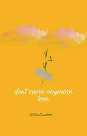 don't come anymore love by DhestaAullia