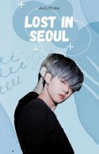 Lost In Seoul || Choi Yeonjun (COMPLETED) by avevegail